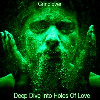 SODP006: Grindlover - Deep Dive Into Holes Of Love (2013)