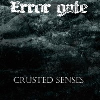 SODP014: Error Gate - Crusted Senses (2015)