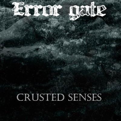 SODP014: Error Gate - Crusted Senses (2015)