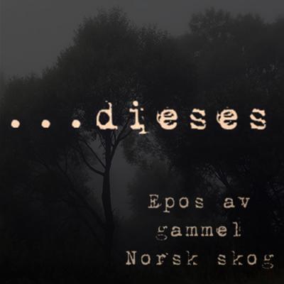 SAT018: Dieses - Epos Av Gammel Norsk Skog (2012)