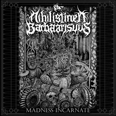 SODP056 / BLP0020: Nihilistinen Barbaarisuus - Madness Incarnate [ep] (2016)