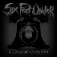 SODP124 / KTTR CD 158: Six Feet Under - Graveyard Classics 2 [re-release] (2020)