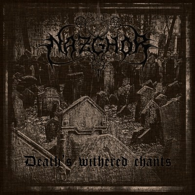 SAT145 / OAP2016: Nazghor - Death's Withered Chants (2016)
