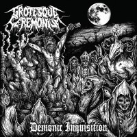 SAT153 / MHP 16-193: Grotesque Ceremonium - Demonic Inquisition (2016)