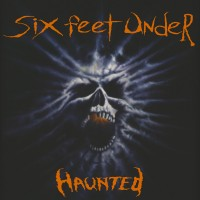 SAT258 / KTTR CD 130: Six Feet Under - Haunted [re-release] (2019)