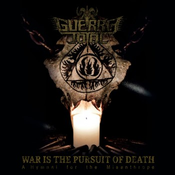 Guerra Total - War Is The Pursuit Of Death: A Hymnal For The Misanthrope