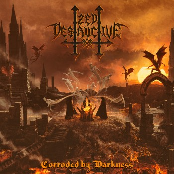 Zed Destructive - Corroded By Darkness