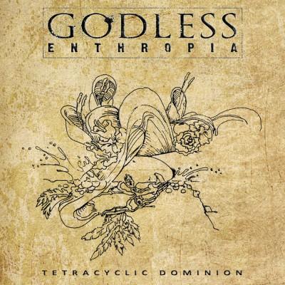 SODP107 / HEC 145: Godless Enthropia - Tetracyclic Dominion (2018)