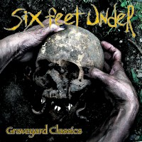 SODP123 / KTTR CD 157: Six Feet Under - Graveyard Classics [re-release] (2020)