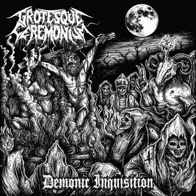 SAT153 / MHP 16-193: Grotesque Ceremonium - Demonic Inquisition (2016)