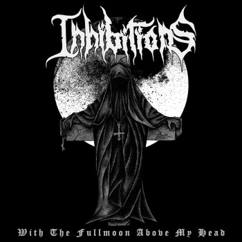 Inhibitions - With The Fullmoon Above My Head