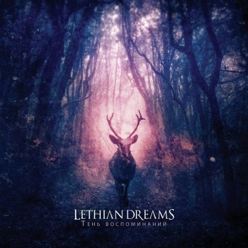 Lethian Dreams - Тень воспоминаний