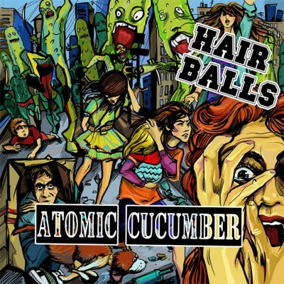 Hair Balls - Atomic Cucumber [re-release] (2016)