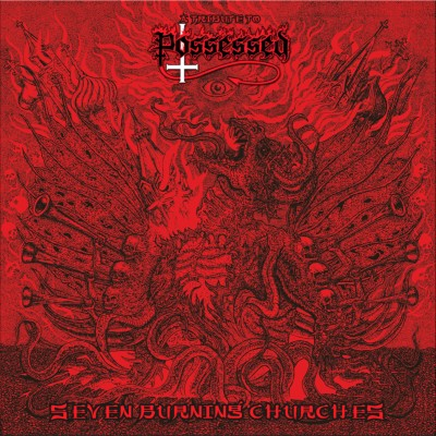 Various Artists - A Tribute To Possessed: Seven Burning Churches [compilation] (2016)