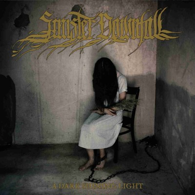 Sinister Downfall - A Dark Shining Light (2020)